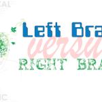 Left Brain vs Right Brain - How to Communicate