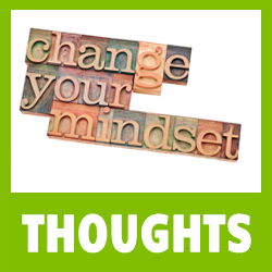 Thoughts - Change Your Mindset