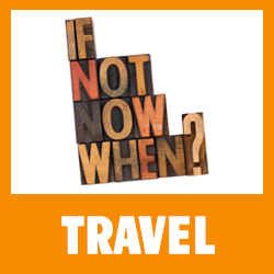 Travel - If Not Now When
