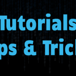 Tutorials, Tips & Tricks