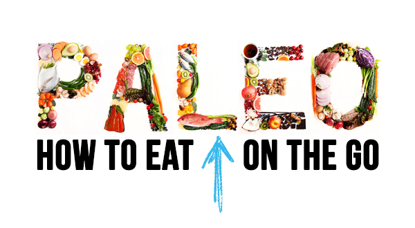 How to Eat Paleo On the Go
