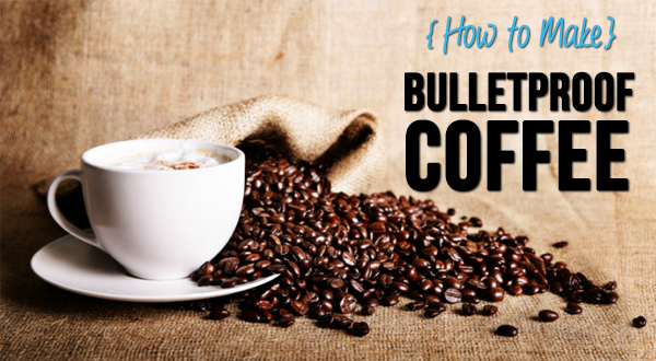 how to make your coffee bulletproof