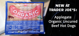 New at Trader Joe's: Applegate Organic Uncured Beef Hot Dogs